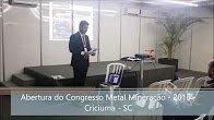 Abertura Congresso Metal Mineração 2016 criciuma