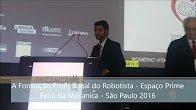 A Formação Profissional do Robotista Espaço Prime Feira da Mecanica São Paulo 2016